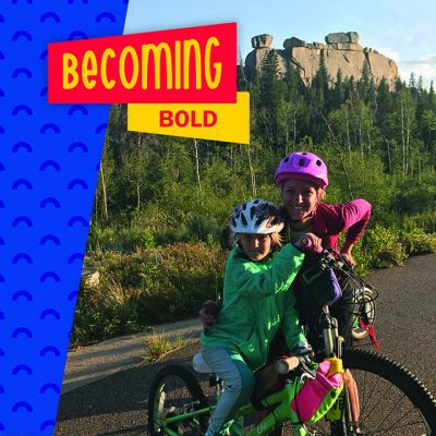 Mother & Daughter Becoming Bold – On & Off the Bike